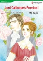 Lord Calthorpe's Promise 1 (Harlequin Comics) - Harlequin Comics ebook by Rin Ogata, Sylvia Andrew