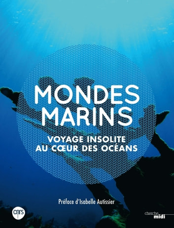 Mondes marins eBook by Catherine OZOUF,Isabelle AUTISSIER,Bruno DAVID