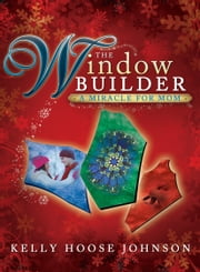 The Window Builder ebook by Kelly Johnson