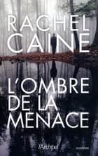 L'ombre de la menace ebook by Rachel Caine, Sebastian Danchin