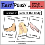 French Lesson 7: Parts of the Body ebook by Charles Pierre
