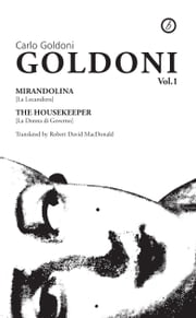 Goldoni Plays Volume I ebook by Carlo Goldoni,Robert David McDonald