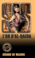SAS 151 L'Or d'Al-Quaïda ebook by Gérard de Villiers