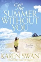 The Summer Without You ebook by Karen Swan