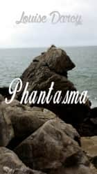 Phantasma ebook by Louise Darcy