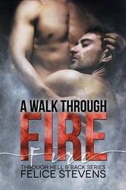 A Walk Through Fire ebook by Felice Stevens