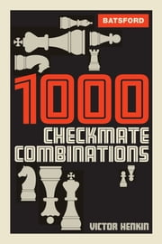 1000 Checkmate Combinations ebook by Victor Henkin