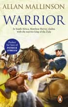 Warrior - (Matthew Hervey Book 10) ebook by Allan Mallinson