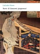 Storie di fantasmi giapponesi ebook by Lafcadio Hearn