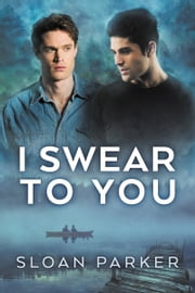 I Swear to You ebook by Sloan Parker