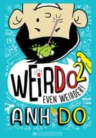 WeirDo #2 - Even Weirder! ebook by Anh Do, Jules Faber