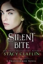 Silent Bite - A Transformed Christmas eBook by Stacy Claflin
