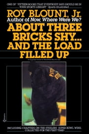 About Three Bricks Shy...And the Load Filled Up ebook by Roy Blount, Jr.