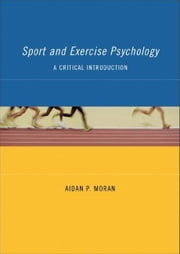 Sport and Exercise Psychology ebook by Moran, Aidan P.