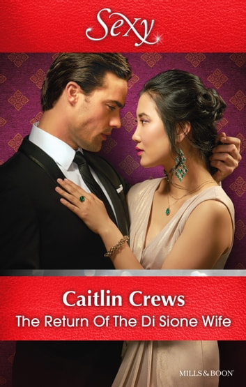 The Return Of The Di Sione Wife ebook by Caitlin Crews