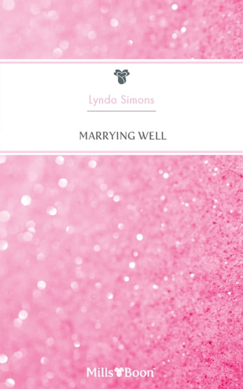 Marrying Well ebook by Lynda Simons