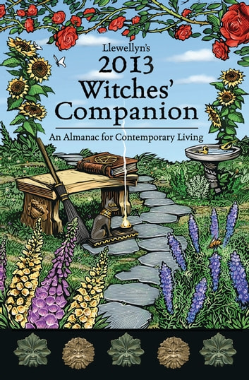 Llewellyn's 2013 Witches' Companion: An Almanac for Contemporary Living - An Almanac for Contemporary Living ebook by Llewellyn