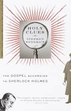 Holy Clues - The Gospel According to Sherlock Holmes ebook by Stephen Kendrick