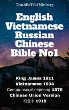 English Vietnamese Russian Chinese Bible No1 - King James 1611 - Vietnamese 1934 - Синодольный Перевод 1876 - Chinese Union 1919 ebook by TruthBeTold Ministry, Joern Andre Halseth, King James,...