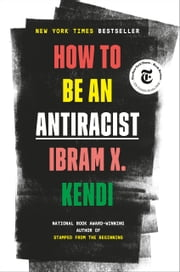 How to Be an Antiracist ebooks by Ibram X. Kendi