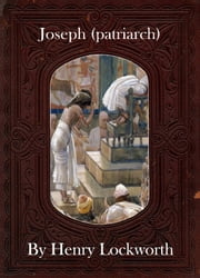 Joseph (patriarch) ebook by Henry Lockworth,Lucy Mcgreggor,John Hawk