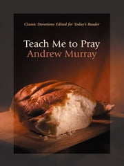 Teach Me To Pray ebook by Andrew Murray