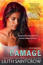 Damage - A Ghost Squad Novel ebook by Lilith Saintcrow