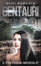 Centauri Midnight - Book 3 ebook by Cynthia Woolf
