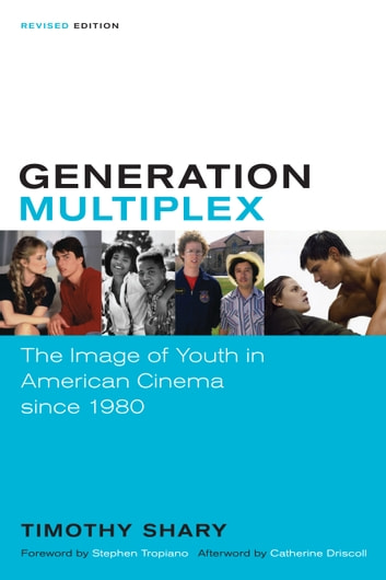Generation Multiplex - The Image of Youth in American Cinema after 1980 ebook by Timothy Shary