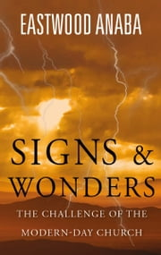 Sign And Wonders ebook by Eastwood Anaba