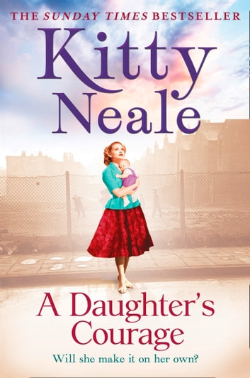 A Daughter's Courage ebook by Kitty Neale