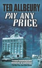 Pay Any Price ebook by Ted Allbeury