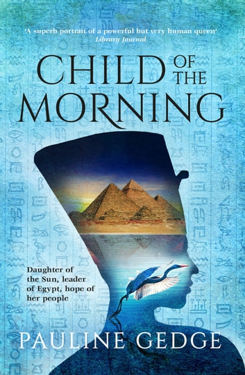 Child Of The Morning Ebook De Pauline Gedge 9781788632522