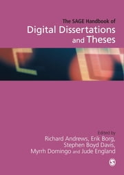 The SAGE Handbook of Digital Dissertations and Theses - SAGE Publications ebook by Erik Borg,Stephen N. Davis,Myrrh Domingo,Jude England,Richard Andrews