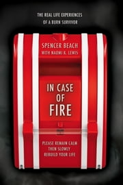 In Case of Fire: Please Remain Calm Then Slowly Rebuild Your Life ebook by Kingsley Publishing