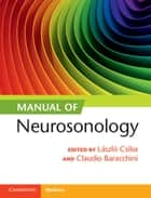 Manual of Neurosonology ebook by László Csiba, Claudio Baracchini