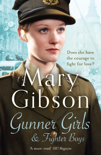Gunner Girls and Fighter Boys - Bermondsey in the blitz, and two lives changed forever ebook by Mary Gibson