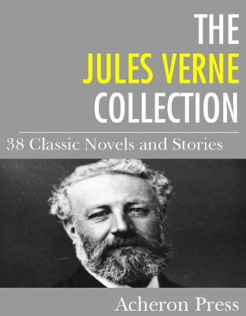 The Jules Verne Collection - 38 Novels and Stories eBook by Jules Verne