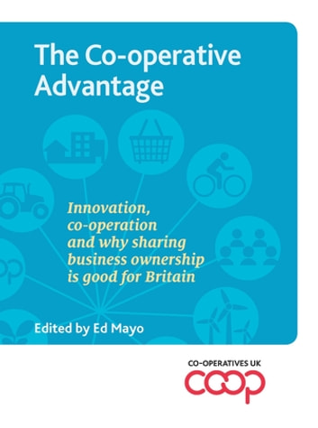 The Co-operative Advantage ebook by