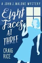 Eight Faces at Three eBook by Craig Rice