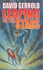 Leaping To The Stars - Book Three in the Starsiders Trilogy ebook by David Gerrold