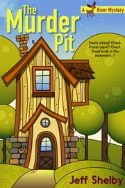 The Murder Pit - Moose River Mysteries, #1 ebook by Jeff Shelby