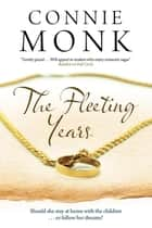 Fleeting Years, The ebook by Connie Monk