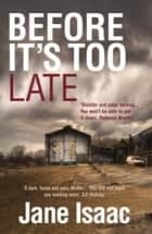 DI Will Jackman 1: Before It's Too Late: Shocking. Page-Turning. Crime Thriller with DI Will Jackman ebook by Jane Isaac