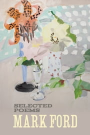 Mark Ford: Selected Poems ebook by Mark Ford