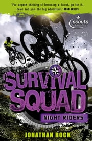 Survival Squad: Night Riders - Book 3 ebook by Jonathan Rock