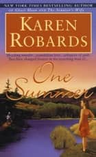 One Summer - A Novel ebook by Karen Robards