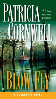 Blow Fly - Scarpetta (Book 12) ebook by Patricia Cornwell