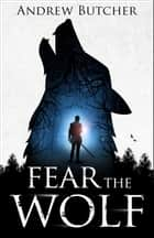 Fear the Wolf ebook by Andrew Butcher