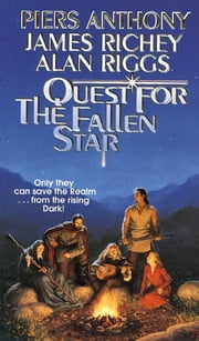 Quest for the Fallen Star ebook by Piers Anthony,James Richey,Alan Riggs